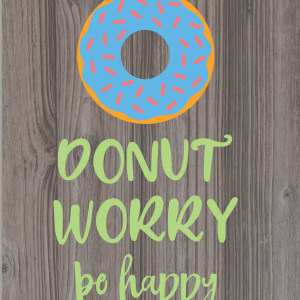 Donut Worry Be Happy 2