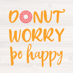 Donut Worry Be Happy 1