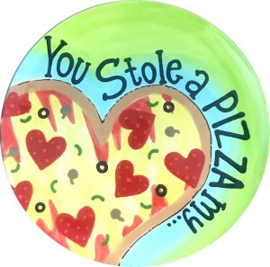 """""""you stole a pizza my"""" heart plate"""